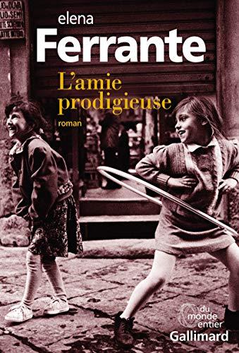 L'amie prodigieuse: Enfance, adolescence: Elena Ferrante