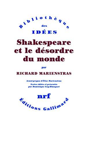 Shakespeare et le désordre du monde: Dominique Goy-Blanquet, Richard Marienstras