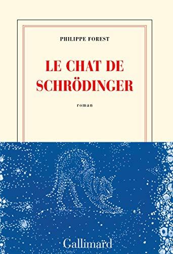 Le chat de Schrödinger: Philippe Forest
