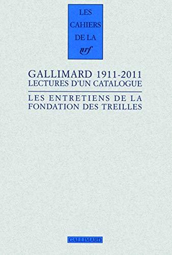 Gallimard 1911-2011: Lectures d'un catalogue: Alban Cerisier, Pascal Fouch�, Robert Kopp