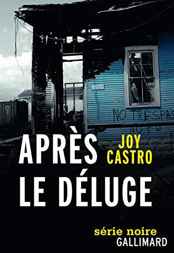 Après le déluge: Joy CastroJoy Castro