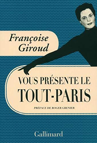 FRANÇOISE GIROUD VOUS PRÉSENTE LE TOUT-PARIS: GIROUD FRANÇOISE