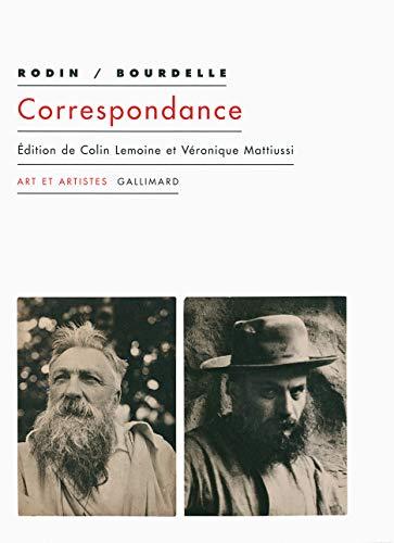 Correspondance: Antoine Bourdelle, Auguste Rodin