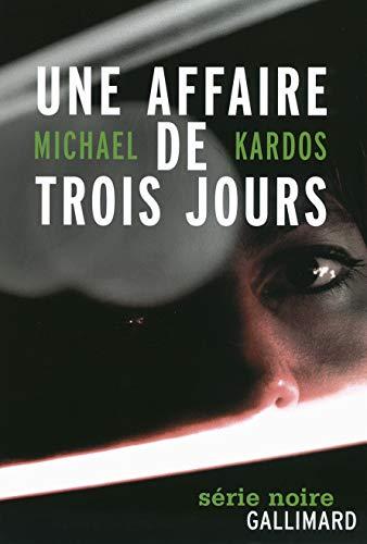 Une affaire de trois jours Kardos,Michael and