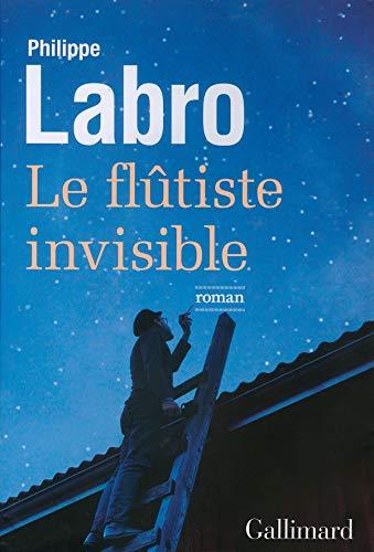 Le flûtiste invisible: Philippe Labro