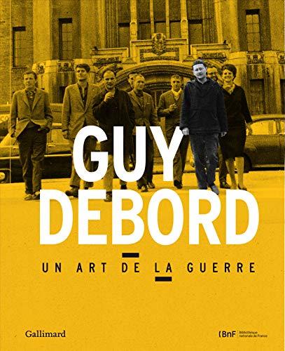 9782070140596: Guy Debord: Un art de la guerre