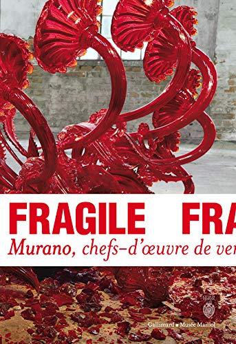 9782070140602: Fragile: Murano, chefs-d'oeuvre de verre de la Renaissance au XXIe siècle