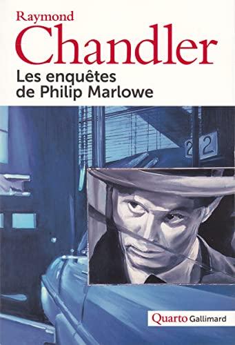 Les enquêtes de Philip Marlowe: Raymond Chandler