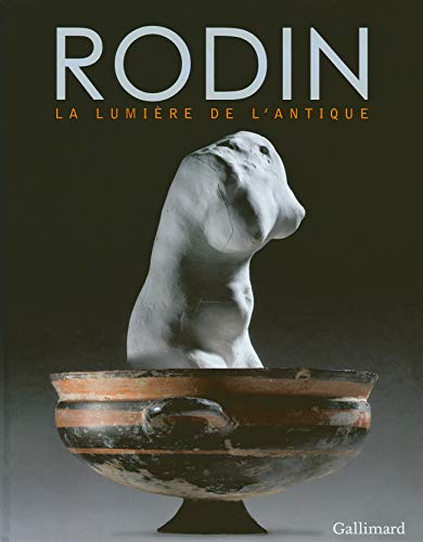 9782070141050: Rodin: La lumière de l'antique (Livres d'Art)