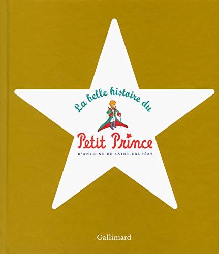 La belle histoire du Petit Prince: Antoine de Saint-Exupéry
