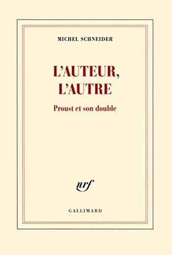 9782070141265: L'auteur, l'autre: Proust et son double (Blanche)