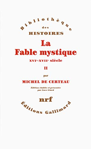 La fable mystique t.2: Michel De Certeau