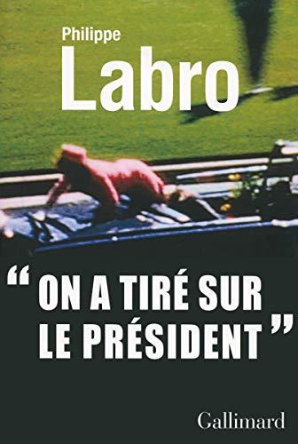 9782070141548: «On a tiré sur le Président» (Blanche)