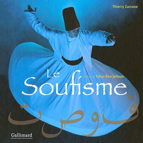 SOUFISME (LE) : VOIE MYSTIQUE DE L'ISLAM: ZARCONE THIERRY