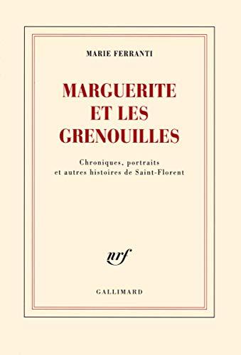 9782070141678: Marguerite et les grenouilles: Chroniques, portraits et autres histoires de Saint-Florent