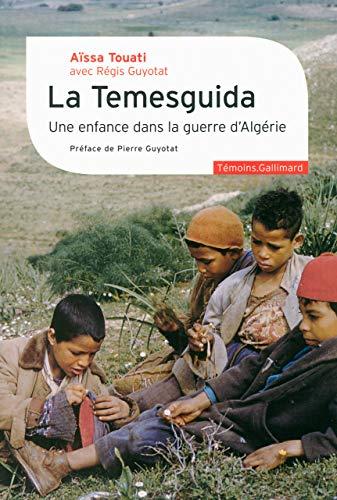 9782070141821: La Temesguida: Une enfance dans la guerre d'Algérie