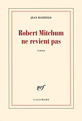 9782070142187: Robert Mitchum ne revient pas