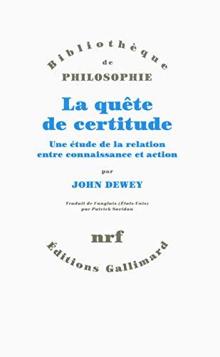 QUÊTE DE CERTITUDE (LA): DEWEY JOHN