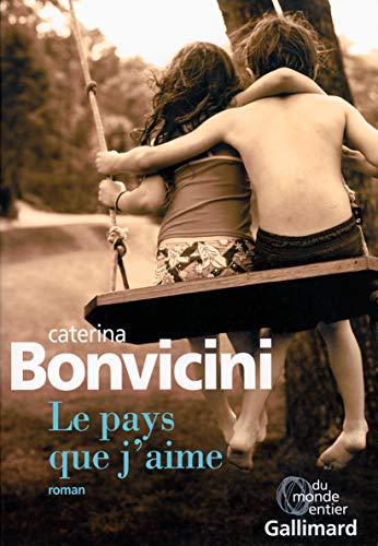 PAYS QUE J'AIME (LE): BONVICINI CATERINA