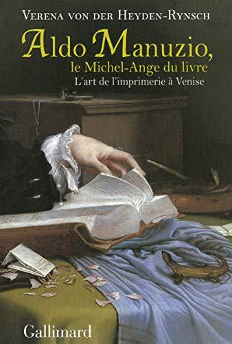 9782070143818: Aldo Manuzio, le Michel-Ange du livre: L'art de l'imprimerie � Venise