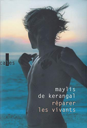 RÉPARER LES VIVANTS: KERANGAL MAYLIS DE