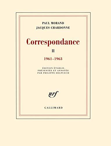 Correspondance (1961-1963) : Tome 2: Jacques Chardonne