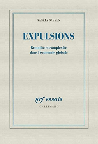 9782070145706: Expulsions: Brutalité et complexité dans l'économie globale