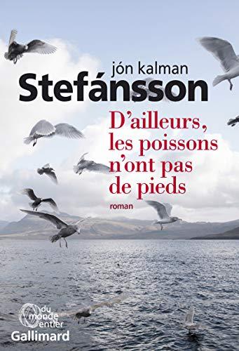 d'ailleurs, les poissons n'ont pas de pieds: Jon Kalman Stefansson