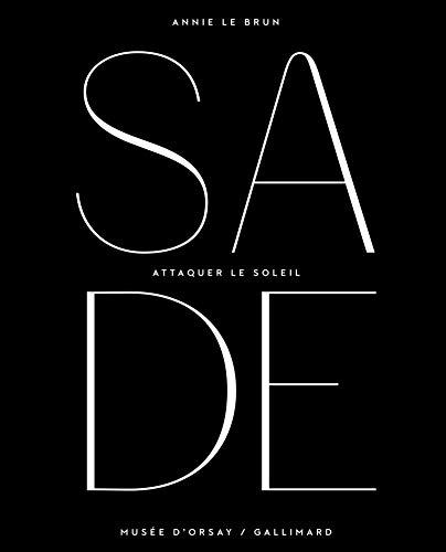 9782070146826: Sade: Attaquer le soleil (Livres d'Art)