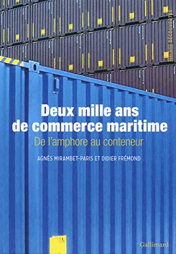 Deux mille ans de commerce maritime: De: Didier Frémond; Agnès