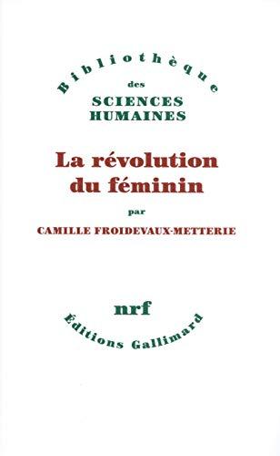 RÉVOLUTION DU FÉMININ (LA): FROIDEVAUX-METT CAMILLE