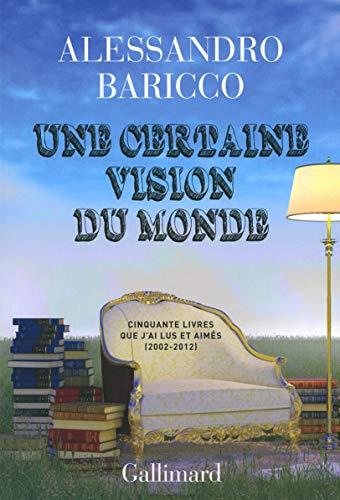 9782070148233: Une certaine vision du monde: Cinquante livres que j'ai lus et aimés (2002-2012)