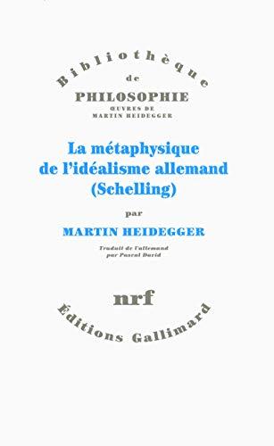 9782070148363: La métaphysique de l'idéalisme allemand: (Schelling)