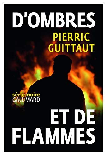 D'OMBRES ET DE FLAMMES: GUITTAUT PIERRIC