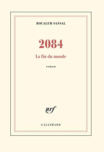 2084: La fin du monde (Blanche): Boualem Sansal