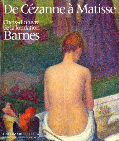 9782070150090: De Cézanne à Matisse. Chefs d'oeuvre de la fondation Barnes