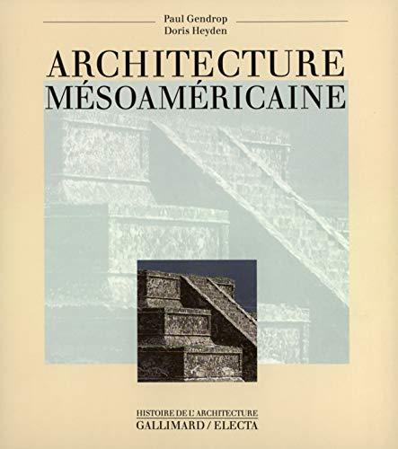 Architecture mésoaméricaine: Gendrop, Paul; Heyden, Doris