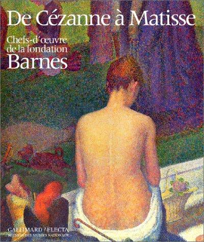 9782070150144: De Cézanne à Matisse : Chefs-d'oeuvre de la fondation Barnes