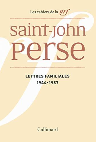 Lettres familiales: (1944-1957): Saint-John Perse