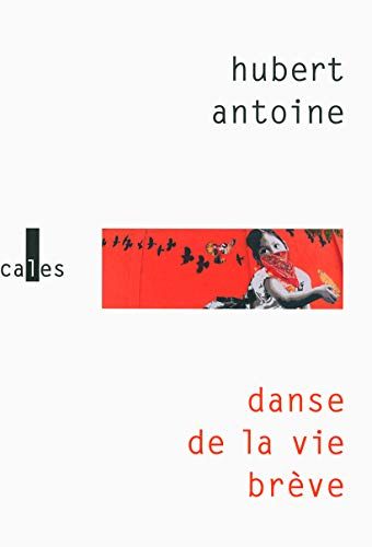 DANSE DE LA VIE BRÈVE: ANTOINE HUBERT