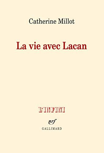 VIE AVEC LACAN (LA): MILLOT CATHERINE