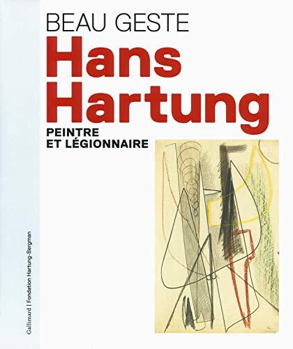 9782070178735: Beau geste : Hans Hartung, peintre et légionnaire