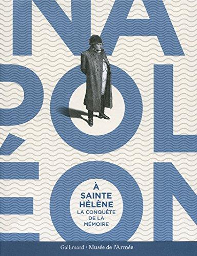 9782070178742: Napoléon à Sainte-Hélène: La conquête de la mémoire (French Edition)
