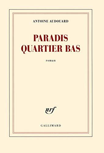 PARADIS QUARTIER BAS: AUDOUARD ANTOINE