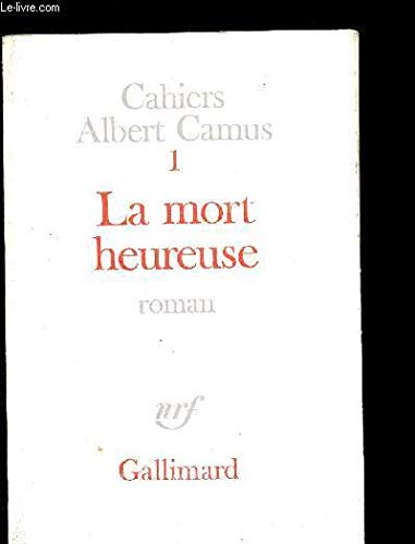 9782070185566: Cahiers Albert Camus 1: la mort heureuse