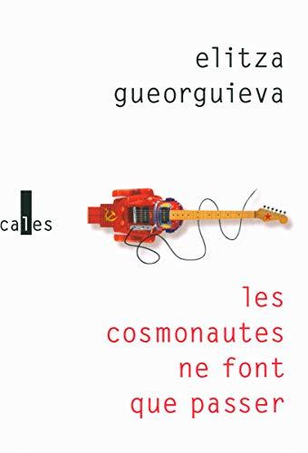 9782070187096: Les cosmonautes ne font que passer (French Edition)