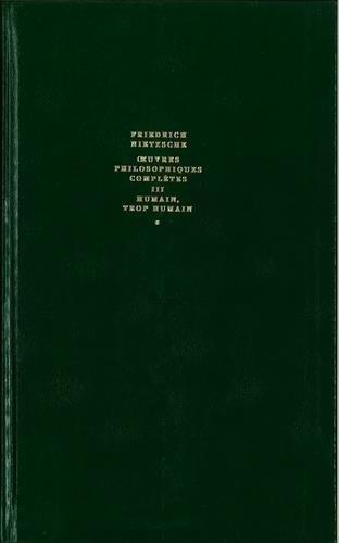 Humain, trop humain: Nietzsche, Friedrich