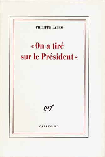 9782070196197: «On a tiré sur le Président» (Éditions originales)