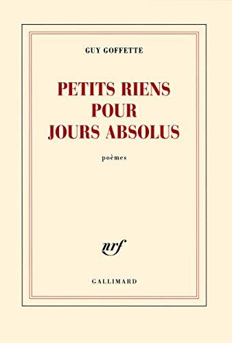 PETITS RIENS POUR JOURS ABSOLUS: GOFFETTE GUY