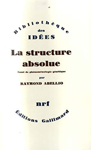 9782070200061: La Structure absolue: Essai de ph�nom�nologie g�n�tique